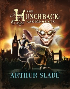 The Hunchback Assignments by Arthur Slade (HarperCollins Canada, 2009), winner of the TD Canadian Children's Literature Award. Photo courtesy of [credit to come from HarperCollins Canada]