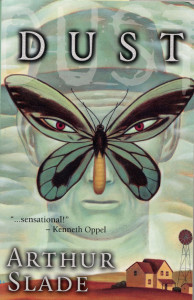 Dust by Arthur Slade (HarperCollins Canada, 2001), winner of the Governor General's Literary Award for Children's Text. Photo courtesy of [credit to come from HarperCollins Canada]