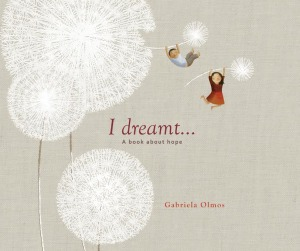 I Dreamt … A Book About Hope by Gabriela Olmos, translated by Amado (Groundwood Books, 2013). First published in Spanish as Soñé que las  pistolas disparaban mariposas, copyright © 2012. Reprinted with permission from  Groundwood Books Ltd. www.groundwoodbooks.com