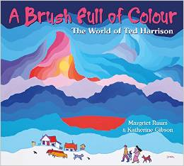 A Brush Full of Colour by Margriet Ruurs and Katherine Gibson (Pajama Press, 2014). Cover image © Ted Harrison 2014. Used with permission Pajama Press.