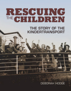 Rescuing The Children: The Story of the Kindertransport, written by Deborah Hodge (Tundra Books, 2012)