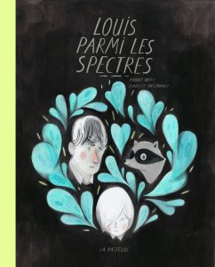Louis parmi les spectres by Isabelle Arsenault